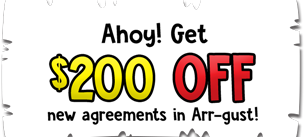 Ahoy! Get $200 OFF New Agreements In Arr-gust!