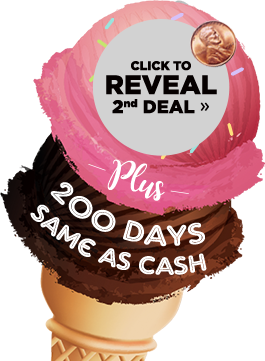 click to reveal 2nd deal » plus six Months same as cash